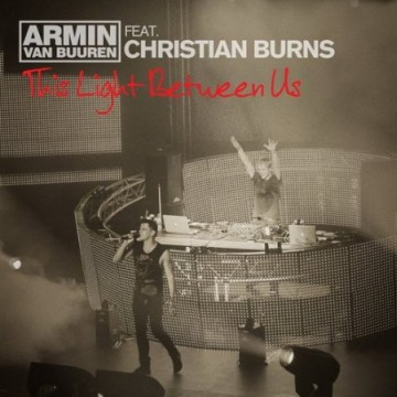 Armin Van Buuren Feat Christian Burns - This Light Between Us
