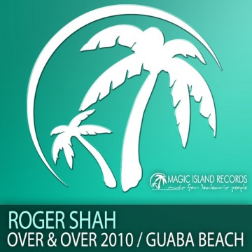Roger Shah - Over And Over 2010 / Guaba Beach