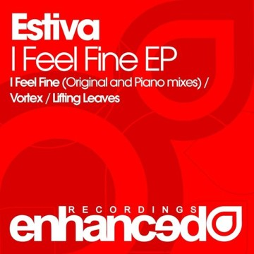 Estiva - I Feel Fine EP (Incl Vortex)