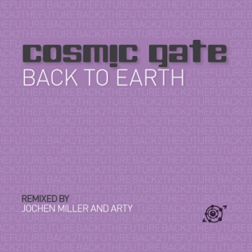 Cosmic Gate - Back To Earth (Remixes)
