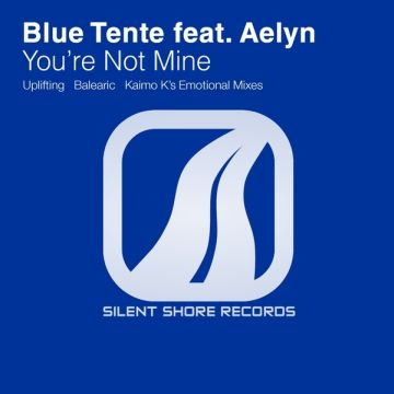 Blue Tente Feat Aelyn - You're Not Mine