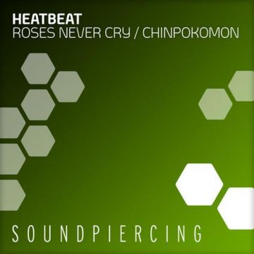 Heatbeat - Roses Never Cry / Chinpokomon