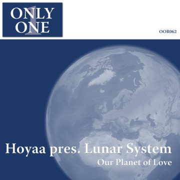 Hoyaa pres. Lunar System - Our Planet of Love