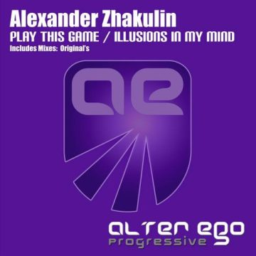 Alexander Zhakulin - Play This Game / Illusions In My Mind