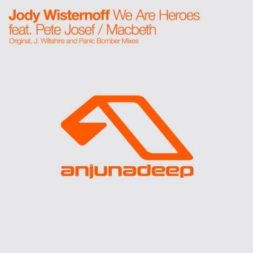 Jody Wisternoff Feat. Pete Josef - We Are Heroes / Macbeth