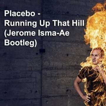 Placebo - Running Up That Hill (Jerome Isma Ae Bootleg)