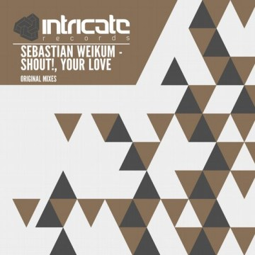 Sebastian Weikum - Shout! / Your Love