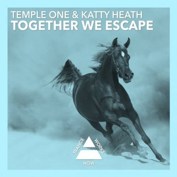 Temple One & Katty Heath - Together We Escape