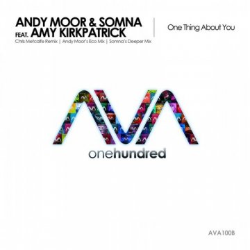 Andy Moor & Somna & Amy Kirkpatrick - One Thing About You (The Remixes)