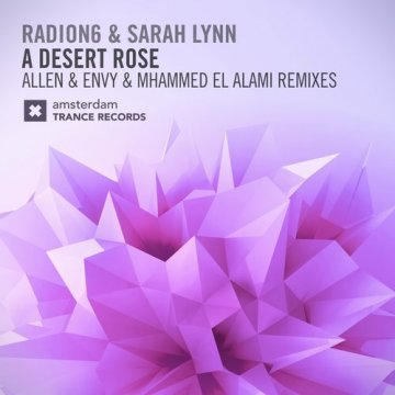Radion6 & Sarah Lynn - A Desert Rose (The Remixes)