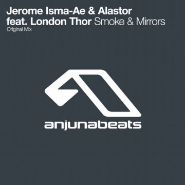 Jerome Isma-Ae & Alastor & London Thor - Smoke & Mirrors