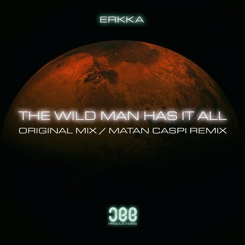 Erkka - The Wild Man Has It All