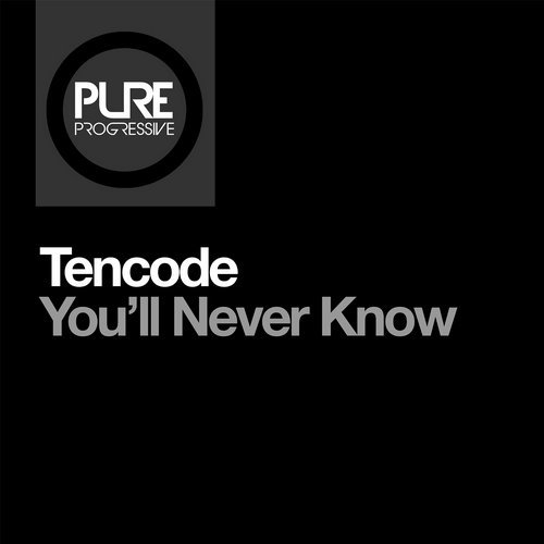 Tencode - You'll Never Know
